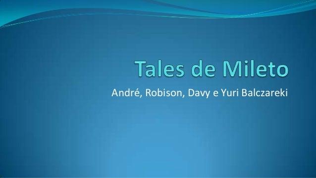 André, Robison, Davy e Yuri Balczareki