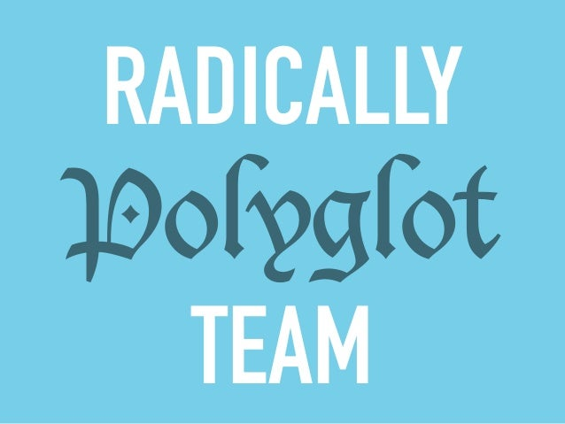 RADICALLY  Polyglot  TEAM