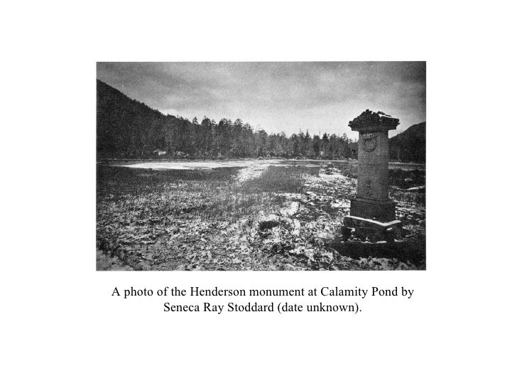 A photo of the Henderson monument at Calamity Pond by Seneca Ray Stoddard (date unknown).