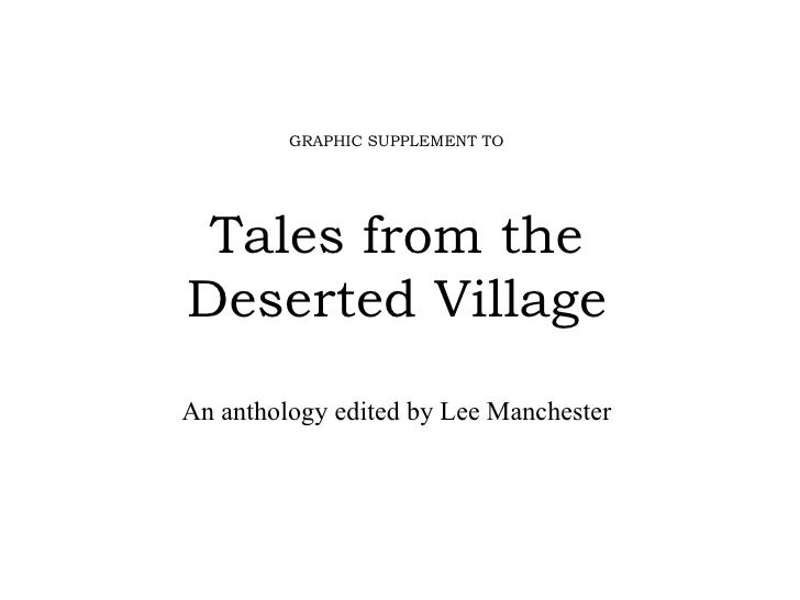 GRAPHIC SUPPLEMENT TO Tales from the Deserted Village An anthology edited by Lee Manchester