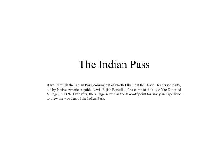 The Indian Pass It was through the Indian Pass, coming out of North Elba, that the David Henderson party, led by Native Am...