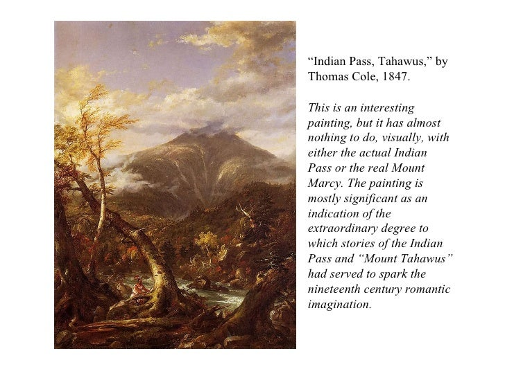 """"""" Indian Pass, Tahawus,"""" by Thomas Cole, 1847. This is an interesting painting, but it has almost nothing to do, visually,..."""