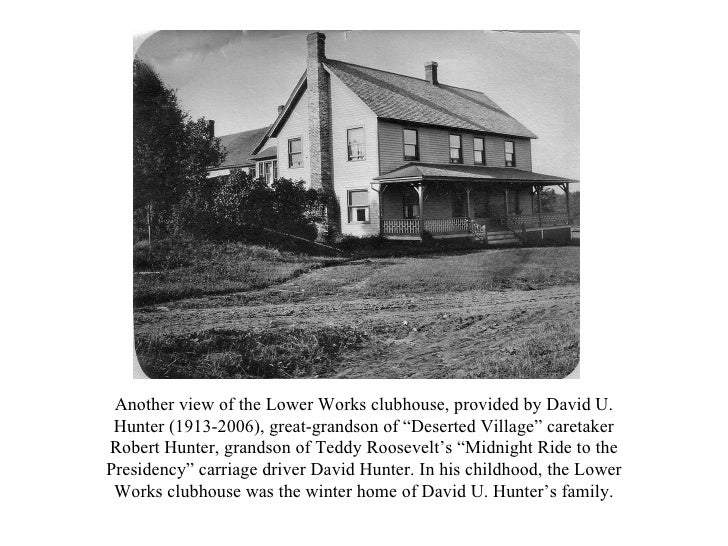 """Another view of the Lower Works clubhouse, provided by David U. Hunter (1913-2006), great-grandson of """"Deserted Village"""" c..."""