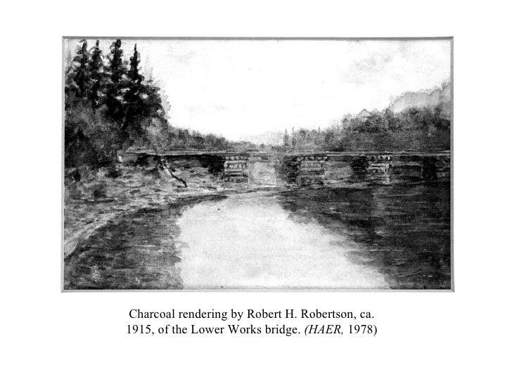 Charcoal rendering by Robert H. Robertson, ca. 1915, of the Lower Works bridge.  (HAER,  1978)