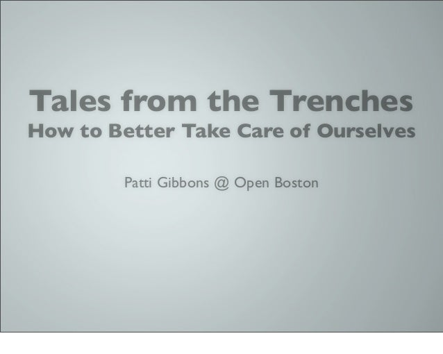 Tales from the TrenchesHow to Better Take Care of Ourselves        Patti Gibbons @ Open Boston