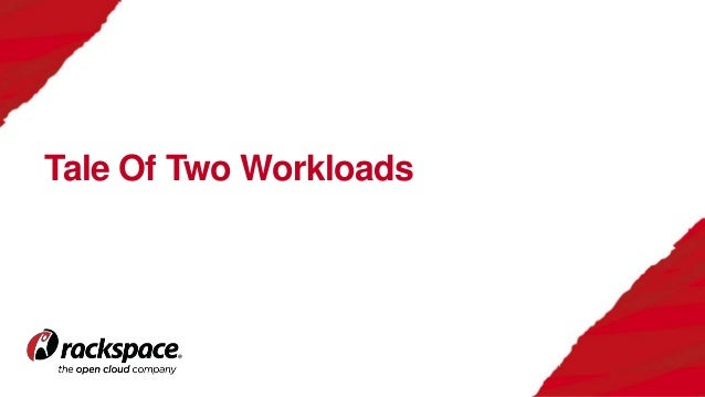 Tale Of Two Workloads