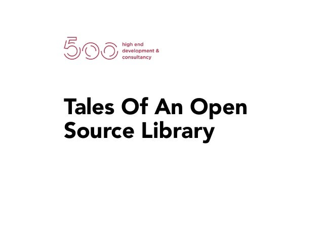 Tales Of An Open Source Library