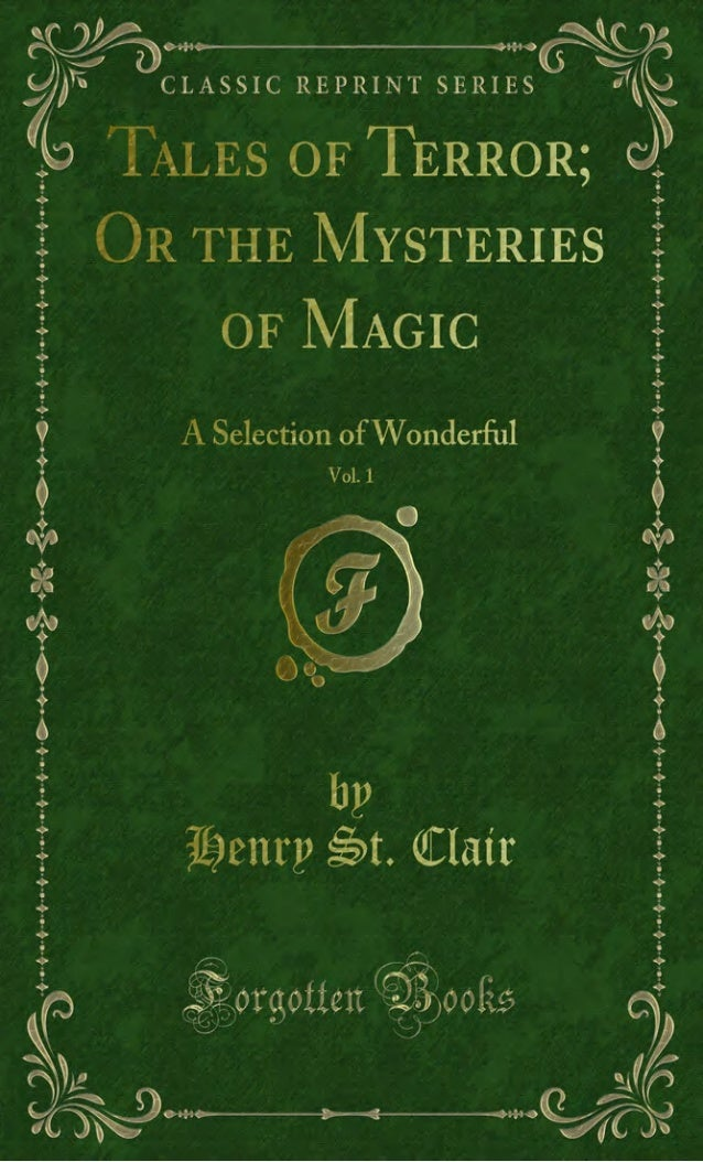 """TALES OF TERROR, OR THE MYSTERIES^ OFJttAGIC : A SBLECTiON.' or . : """" WONDERFUL AND ^UPERNATURAL STcbtlES TRANSLATED FROM ..."""