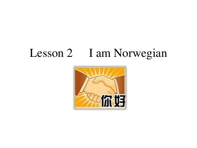 Lesson 2 I am Norwegian