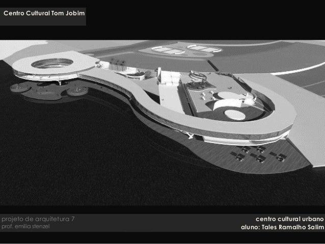 centro cultural urbano aluno: Tales Ramalho Salim projeto de arquitetura 7 prof. emilia stenzel colocar aqui uma perspecti...