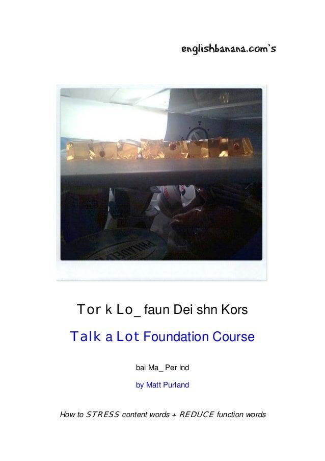 englishbanana.com's    Tor k Lo_ faun Dei shn Kors  Talk a Lot Foundation Course                  bai Ma_ Per lnd         ...