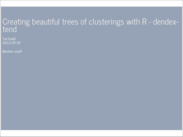 Creating Beautiful Trees of Clusterings with R (+a bonus) by Tal Galili