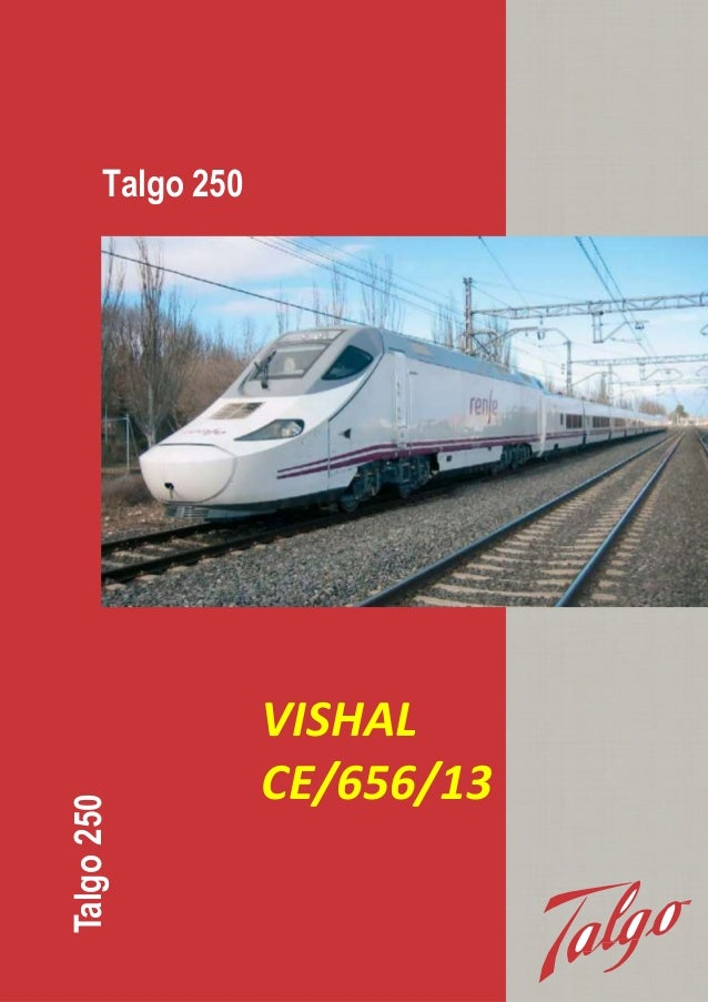 Talgo250 Talgo 250 VISHAL CE/656/13