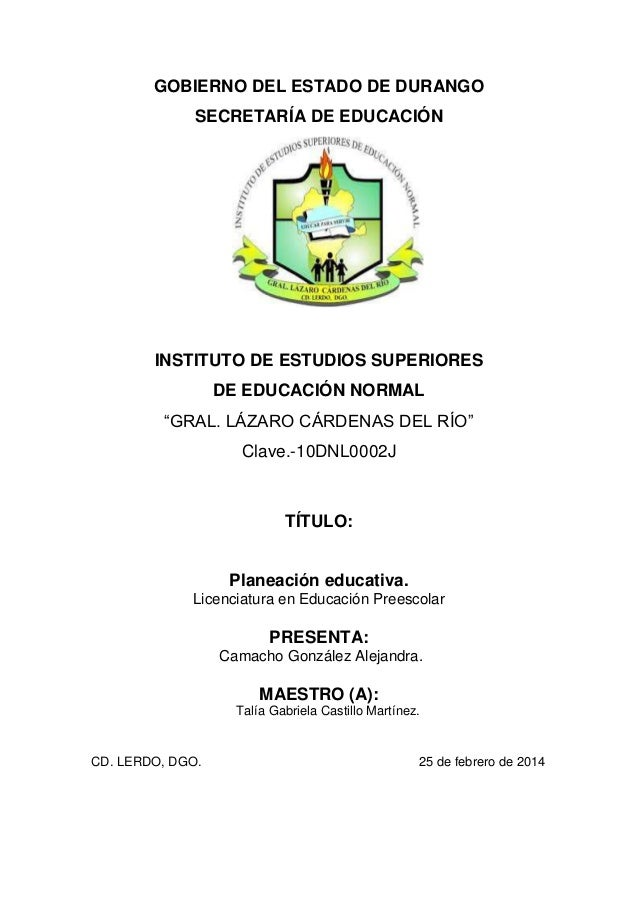 """GOBIERNO DEL ESTADO DE DURANGO SECRETARÍA DE EDUCACIÓN INSTITUTO DE ESTUDIOS SUPERIORES DE EDUCACIÓN NORMAL """"GRAL. LÁZARO ..."""