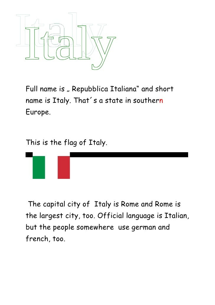 """Full name is """" Repubblica Italiana"""" and shortname is Italy. That´s a state in southernEurope.This is the flag of Italy.Thi..."""