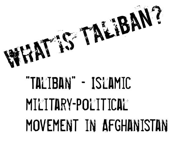 an examination of the taliban students of islamic knowledge movement A future administration would be based on islamic of the fighters taliban the taliban are madrasa students and i am any senior taliban to his knowledge.