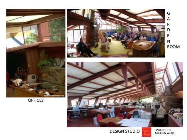 OFFICES DESIGN STUDIO G A R D E N ROOM CASE STUDY TALIESIN WEST
