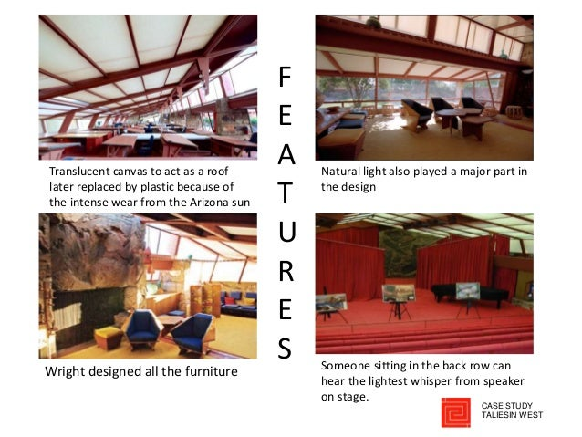 CASE STUDY TALIESIN WEST Translucent canvas to act as a roof later replaced by plastic because of the intense wear from th...