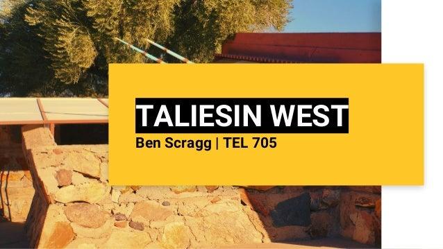 TALIESIN WEST Ben Scragg   TEL 705