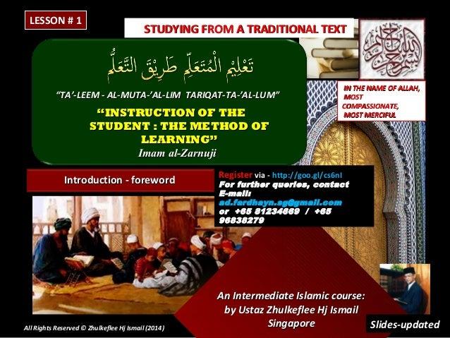 """LESSON # 1  STUDYING FROM A TRADITIONAL TEXT  """"TA'-LEEM - AL-MUTA-'AL-LIM TARIQAT-TA-'AL-LUM""""  """"INSTRUCTION OF THE STUDENT..."""