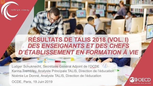 Ludger Schuknecht, Secrétaire Général Adjoint de l'OCDE Karine Tremblay, Analyste Principale TALIS, Direction de l'éducati...