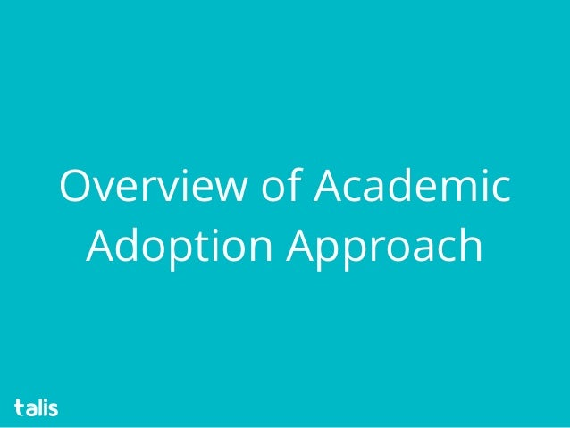 Overview of Academic Adoption Approach