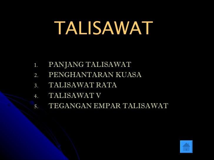 TALISAWAT <ul><li>PANJANG TALISAWAT </li></ul><ul><li>PENGHANTARAN KUASA </li></ul><ul><li>TALISAWAT RATA </li></ul><ul><l...