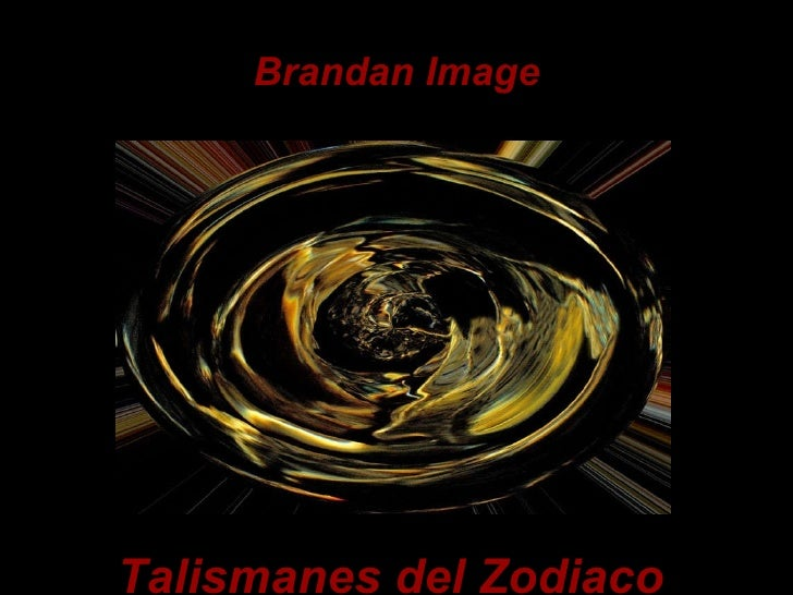 Brandan Image Talismanes del Zodiaco