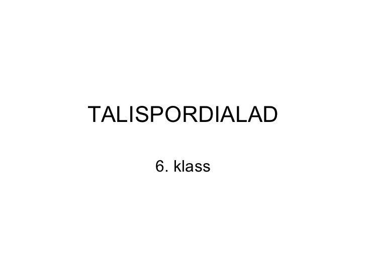 TALISPORDIALAD 6. klass