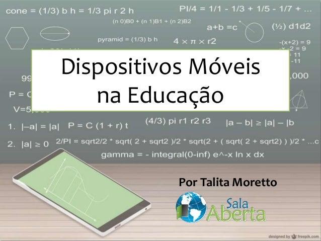 Dispositivos Móveis na Educação Por Talita Moretto