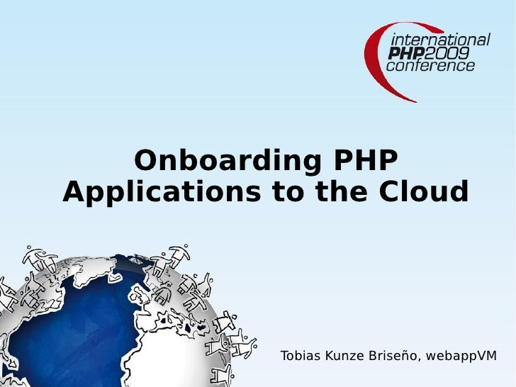 Onboarding PHP Applications to the Cloud                  Tobias Kunze Briseño, webappVM
