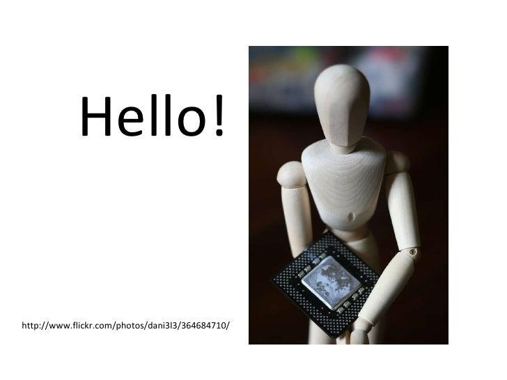 <li>Hello! http://www->flickr->com/photos/dani3l3/364684710/ </li><li>http://www->flickr->com/photos/amstrad/2...