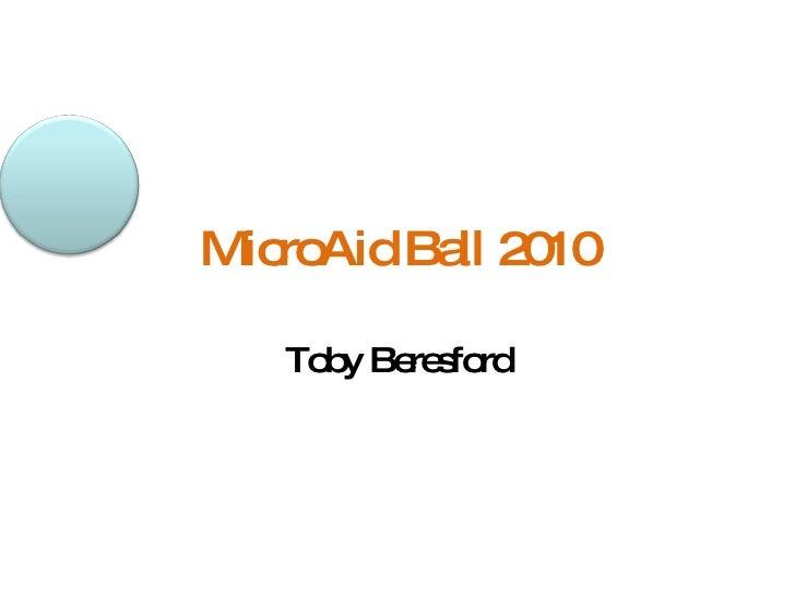 MicroAid Ball 2010 Toby Beresford