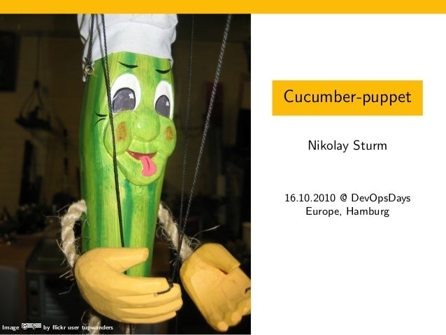Cucumber-puppet Nikolay Sturm 16.10.2010 @ DevOpsDays Europe, Hamburg Image by flickr user tupwanders
