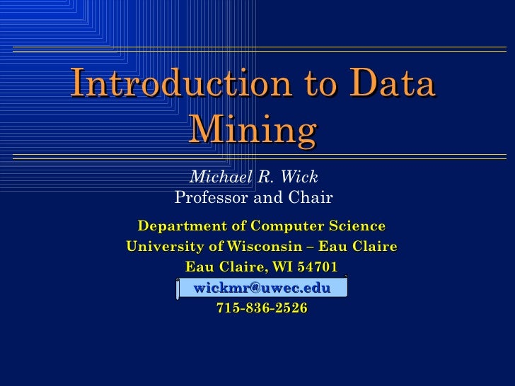Department of Computer Science University of Wisconsin – Eau Claire Eau Claire, WI 54701 [email_address] 715-836-2526 Intr...