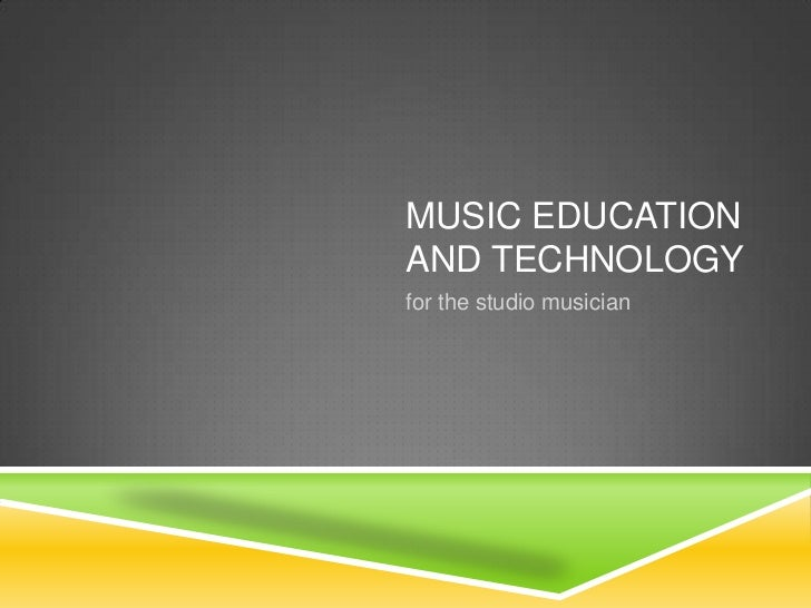 Music education and technology<br />for the studio musician<br />