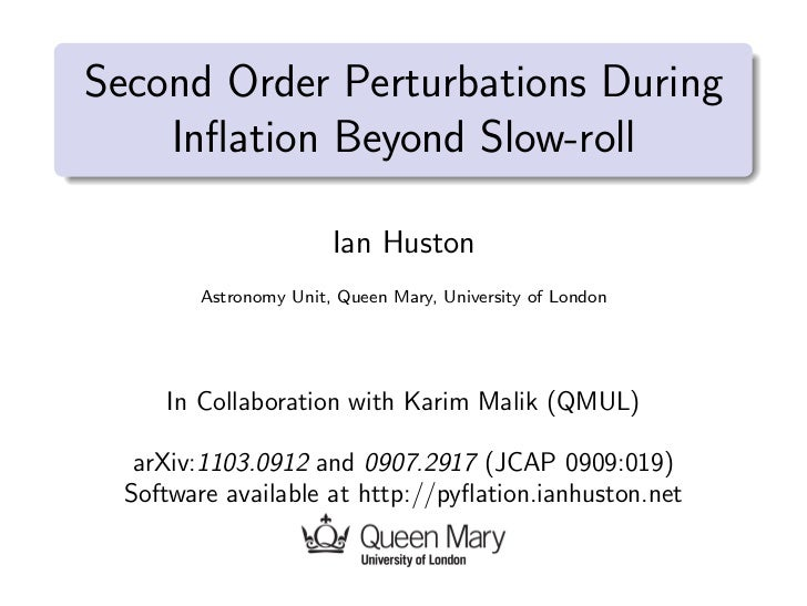 Second Order Perturbations During    Inflation Beyond Slow-roll                       Ian Huston        Astronomy Unit, Que...