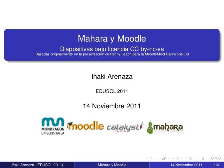 Mahara y Moodle                          Diapositivas bajo licencia CC by-nc-sa                                           ...