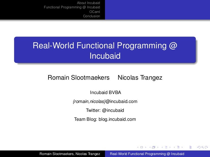 About Incubaid   Functional Programming @ Incubaid                              OCaml                          ConclusionR...