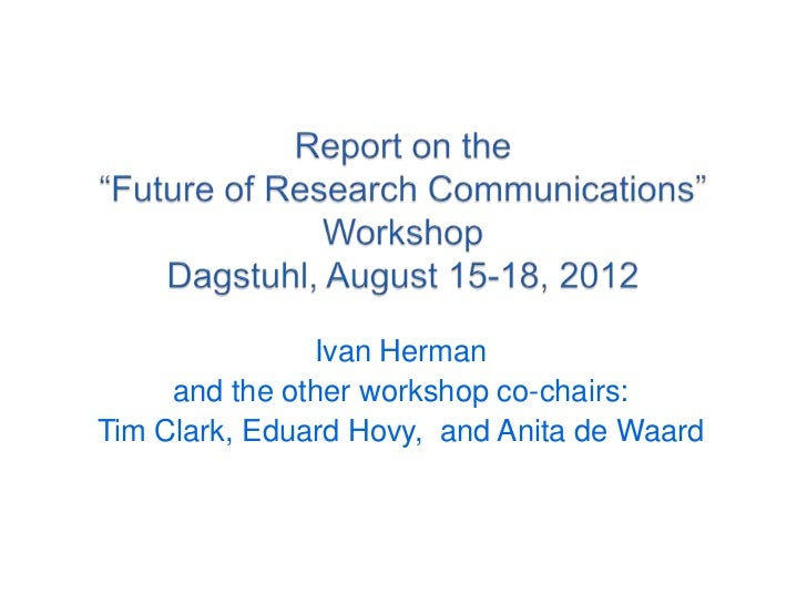 Ivan Herman     and the other workshop co-chairs:Tim Clark, Eduard Hovy, and Anita de Waard