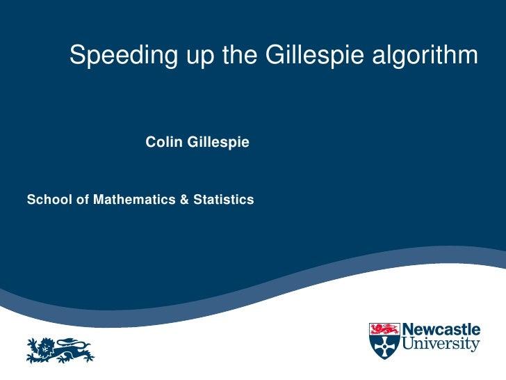 Speeding up the Gillespie algorithm                 Colin GillespieSchool of Mathematics & Statistics