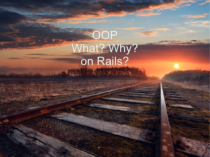 OOPWhat? Why? on Rails?
