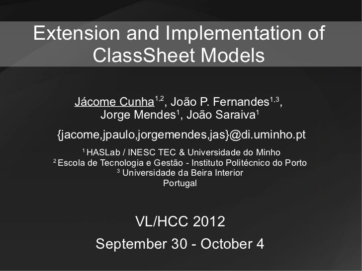 Extension and Implementation of      ClassSheet Models       Jácome Cunha1,2, João P. Fernandes1,3,           Jorge Mendes...