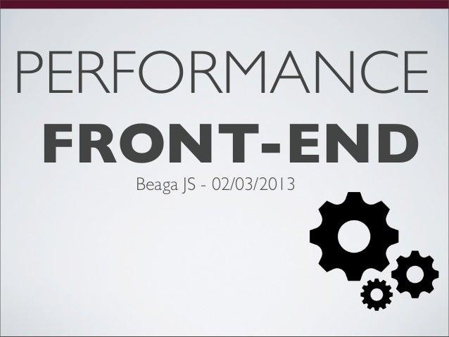 PERFORMANCEFRONT-END   Beaga JS - 02/03/2013