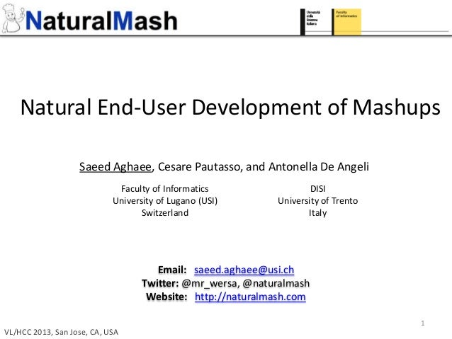 Natural End-User Development of Mashups Saeed Aghaee, Cesare Pautasso, and Antonella De Angeli Email: saeed.aghaee@usi.ch ...