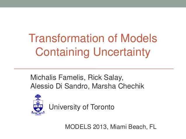 Michalis Famelis, Rick Salay, Alessio Di Sandro, Marsha Chechik University of Toronto MODELS 2013, Miami Beach, FL Transfo...