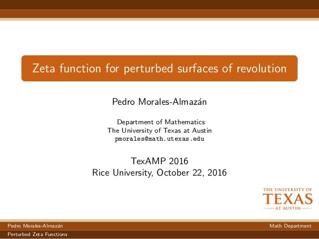 Zeta function for perturbed surfaces of revolution Pedro Morales-Almaz´an Department of Mathematics The University of Texa...