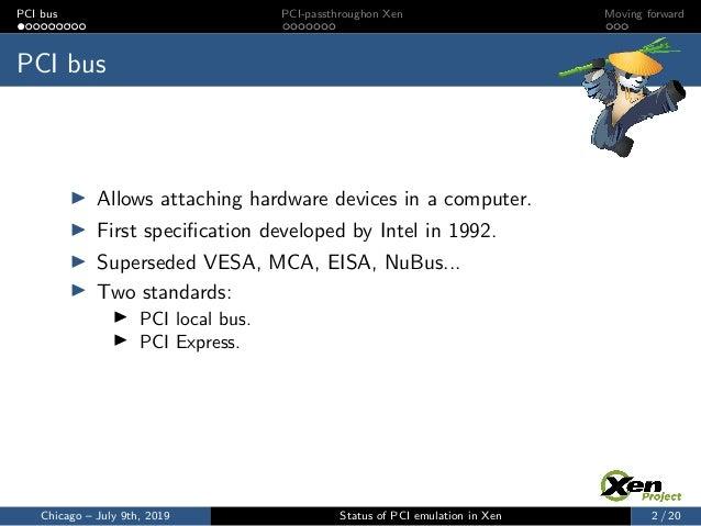 XPDDS19: Status of PCI Emulation in Xen - Roger Pau Monné, Citrix Systems R&D Slide 2