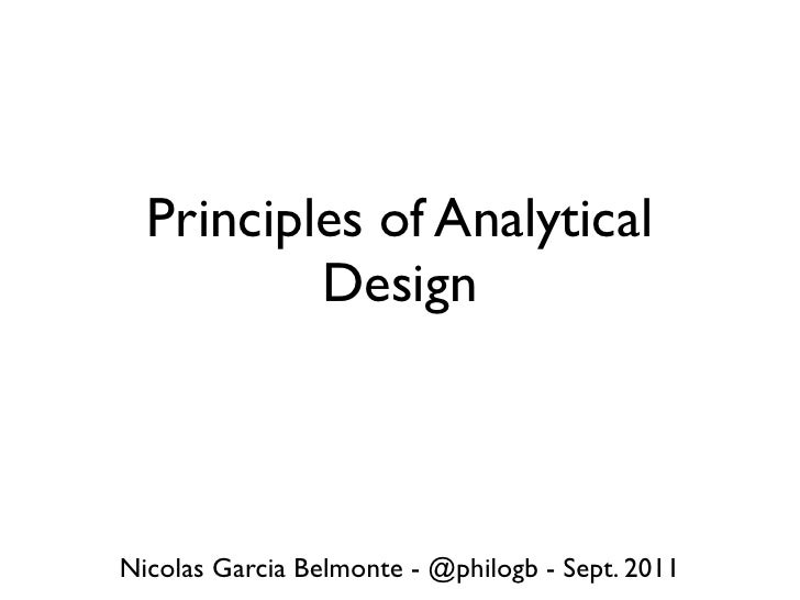 Principles of Analytical          DesignNicolas Garcia Belmonte - @philogb - Sept. 2011