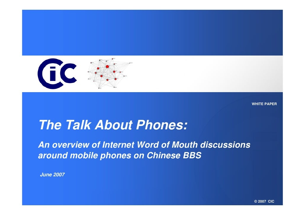 WHITE PAPER     The Talk About Phones: An overview of Internet Word of Mouth discussions around mobile phones on Chinese B...